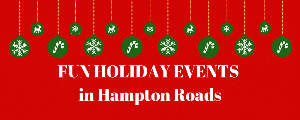 Fun Holiday Events In Hampton Roads In 2018